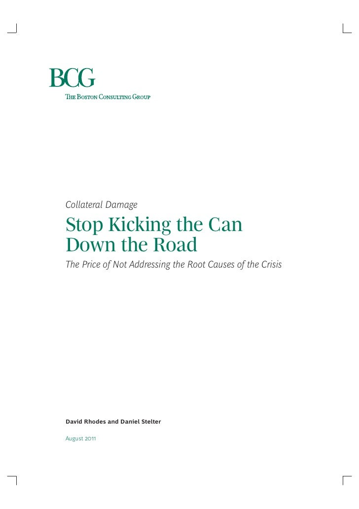 Collateral DamageStop Kicking the CanDown the RoadThe Price of Not Addressing the Root Causes of the CrisisDavid Rhodes an...