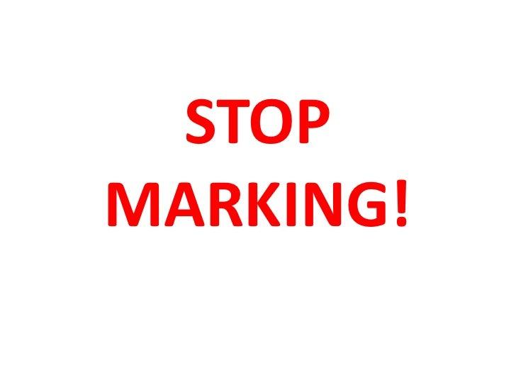 STOPMARKING!