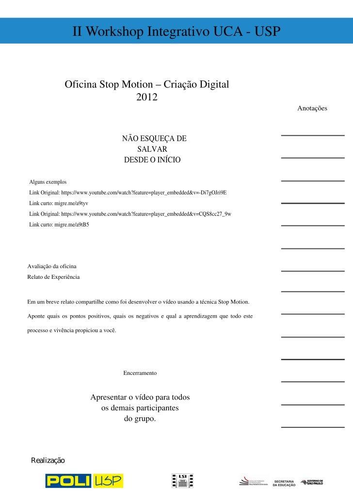 II Workshop Integrativo UCA - USP               Oficina Stop Motion – Criação Digital                              2012   ...