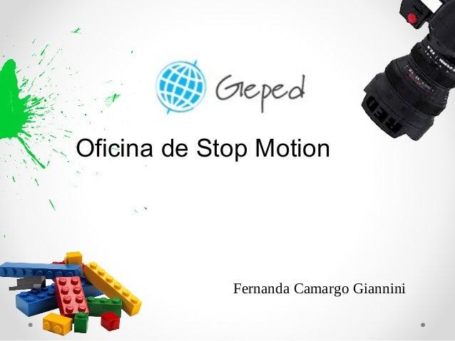 Oficina de Stop Motion  Fernanda Camargo Giannini