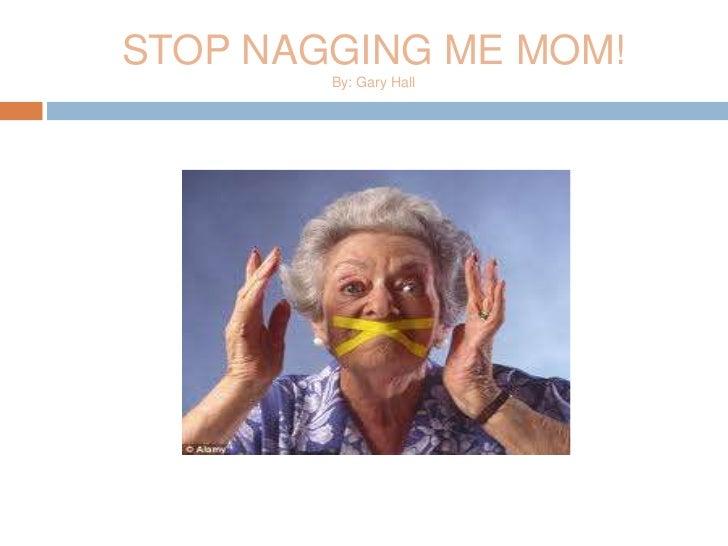 stop nagging