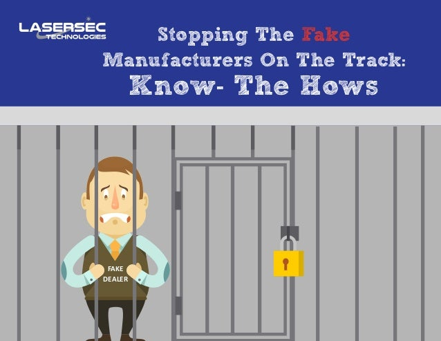 Stopping The Fake Manufacturers On The Track: Know- The Hows FAKE DEALER