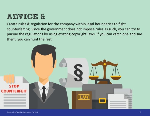 8Stopping The Fake Manufacturers On The Track ADVICE 6: Create rules & regulation for the company within legal boundaries ...