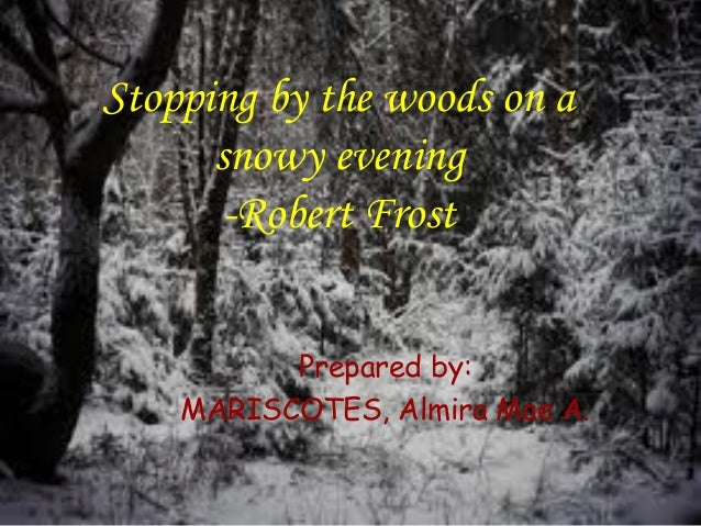 Stopping By The Woods On A Snowy Evening World Literature