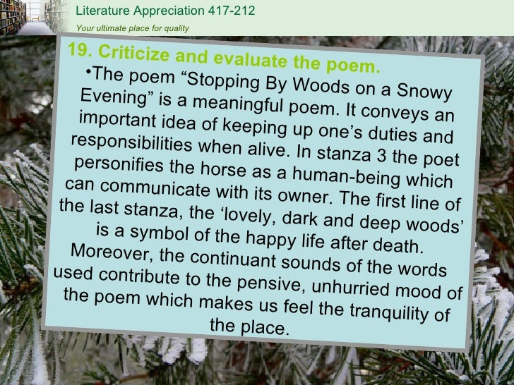 stopping by woods on a snowy evening explication essay Analysis of stopping by woods on a snowy evening diction (ie choice of vocabulary) the diction of stopping by woods on a snowy evening is extremely simple.