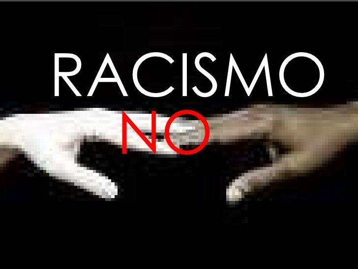 RACISMO<br />NO<br />