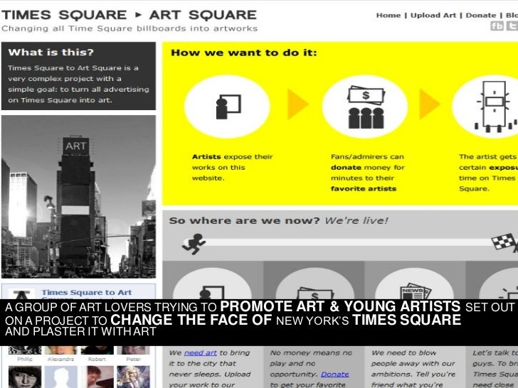A GROUP OF ART LOVERS TRYING TO PROMOTE ART & YOUNG ARTISTS SET OUT ON A PROJECT TO CHANGE THE FACE OF NEW YORK'S TIMES SQ...