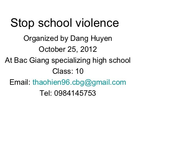 Stop school violence     Organized by Dang Huyen          October 25, 2012At Bac Giang specializing high school           ...