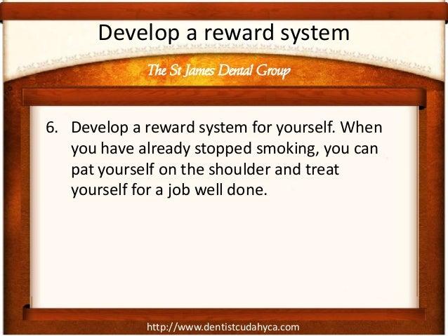 http://www.dentistcudahyca.comDevelop a reward system6. Develop a reward system for yourself. Whenyou have already stopped...