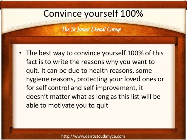 http://www.dentistcudahyca.comConvince yourself 100%• The best way to convince yourself 100% of thisfact is to write the r...