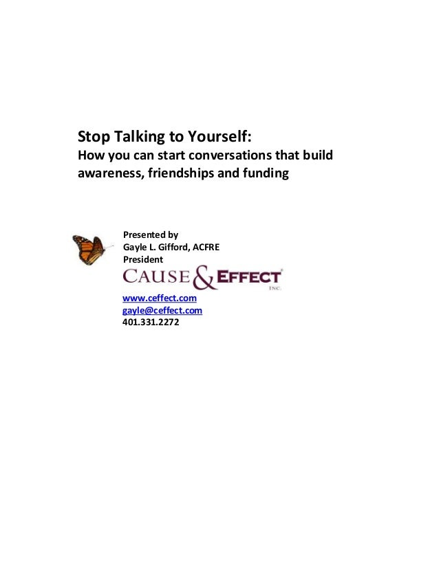 Stop Talking to Yourself:How you can start conversations that buildawareness, friendships and funding       Presented by  ...