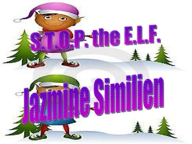 S.T.O.P. the E.L.F. Jazmine Similien