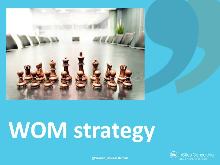 WOM strategy<br />@Steven_InSites #cm48<br />