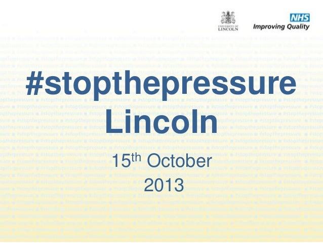#stopthepressure Lincoln 15th October 2013