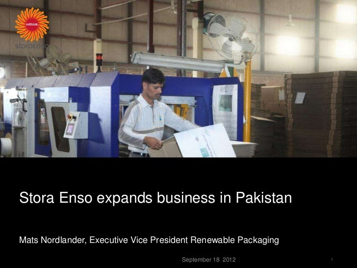 Stora Enso expands business in PakistanMats Nordlander, Executive Vice President Renewable Packaging                      ...