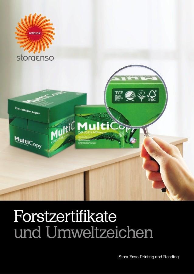 Forstzertifikateund Umweltzeichen            Stora Enso Printing and Reading