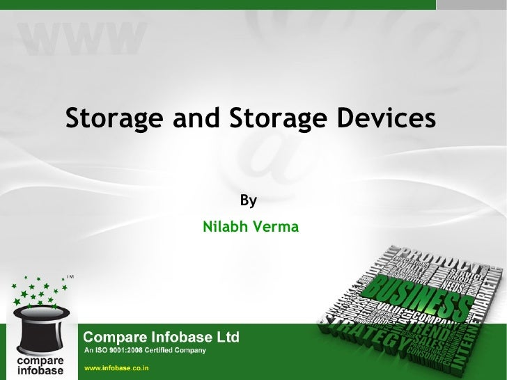 Storage and Storage Devices             By         Nilabh Verma