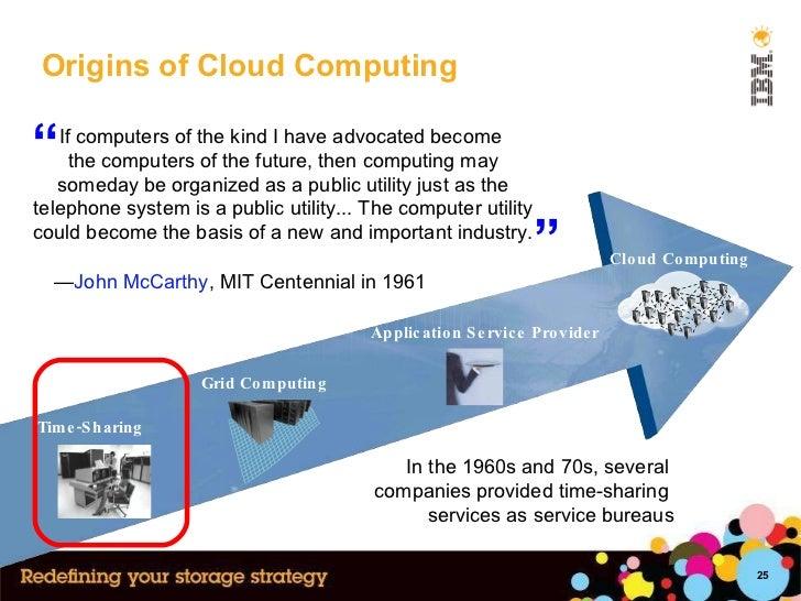 Origins of Cloud Computing Application Service Provider Time-Sharing Grid Computing Cloud Computing If computers of the ki...