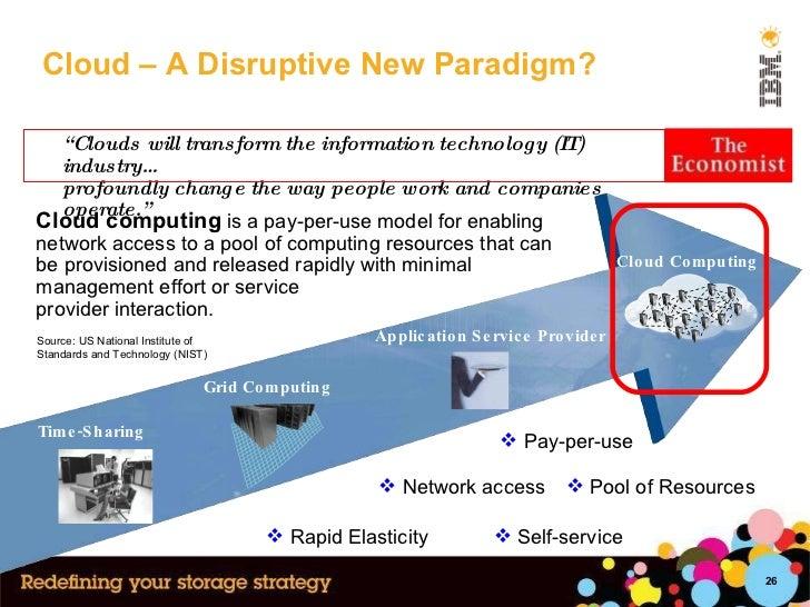 "Cloud – A Disruptive New Paradigm? 2010 Application Service Provider Cloud Computing "" Clouds will transform the informati..."