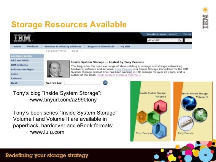 """Storage Resources Available <ul><li>Tony's blog """"Inside System Storage"""": </li></ul><ul><ul><li>www.tinyurl.com/az990tony <..."""