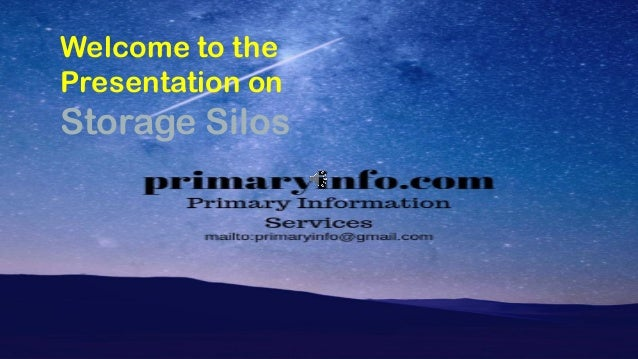 Welcome to the Presentation on Storage Silos