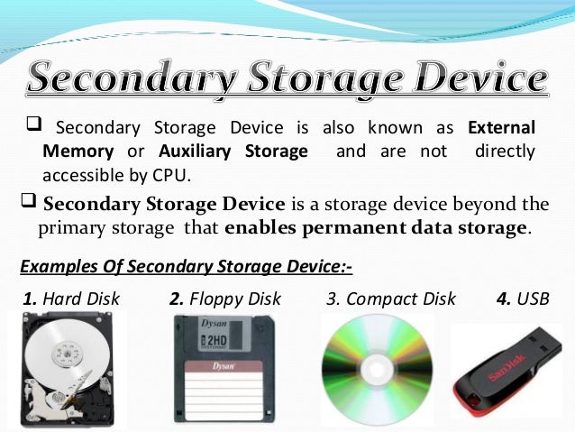 latest secondary storage devices 19072018 secondary storage devices are computer peripherals that are used to store data, such as cds, dvds, external hard drives, and even.