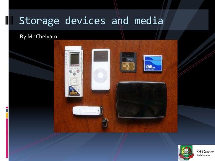Storage devices and mediaBy Mr.Chelvam