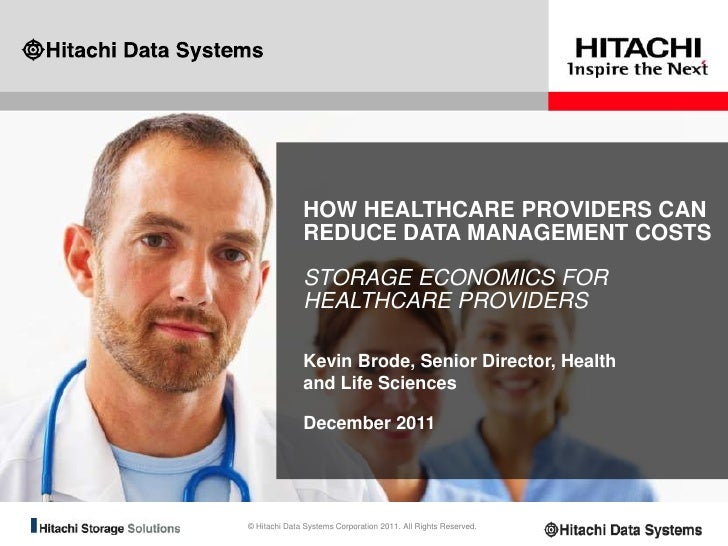 HOW HEALTHCARE PROVIDERS CAN              REDUCE DATA MANAGEMENT COSTS              STORAGE ECONOMICS FOR              HEA...