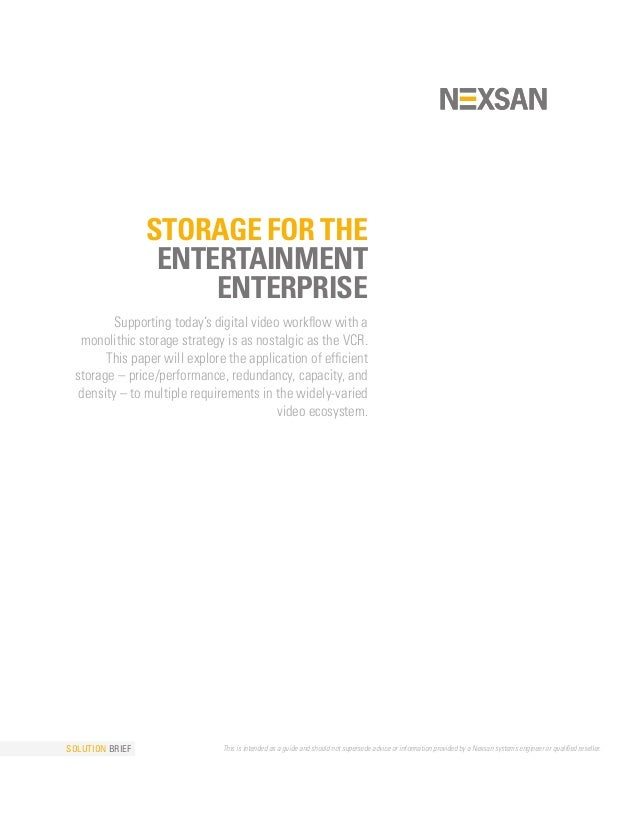 STORAGE FOR THE                  ENTERTAINMENT                      ENTERPRISE         Supporting today's digital video wo...