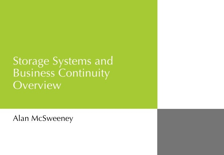 Storage Systems and Business Continuity Overview  Alan McSweeney