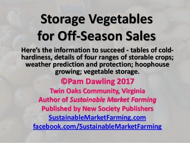 Storage Vegetables for Off-Season Sales Here's the information to succeed - tables of cold- hardiness, details of four ran...