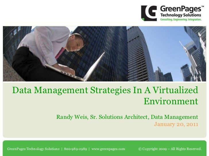 Data Management Strategies In A Virtualized Environment<br />Randy Weis, Sr. Solutions Architect, Data Management <br />Ja...