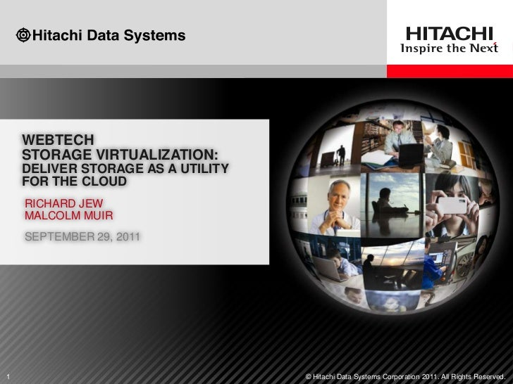 WEBTECH    STORAGE VIRTUALIZATION:    DELIVER STORAGE AS A UTILITY    FOR THE CLOUD    RICHARD JEW    MALCOLM MUIR    SEPT...