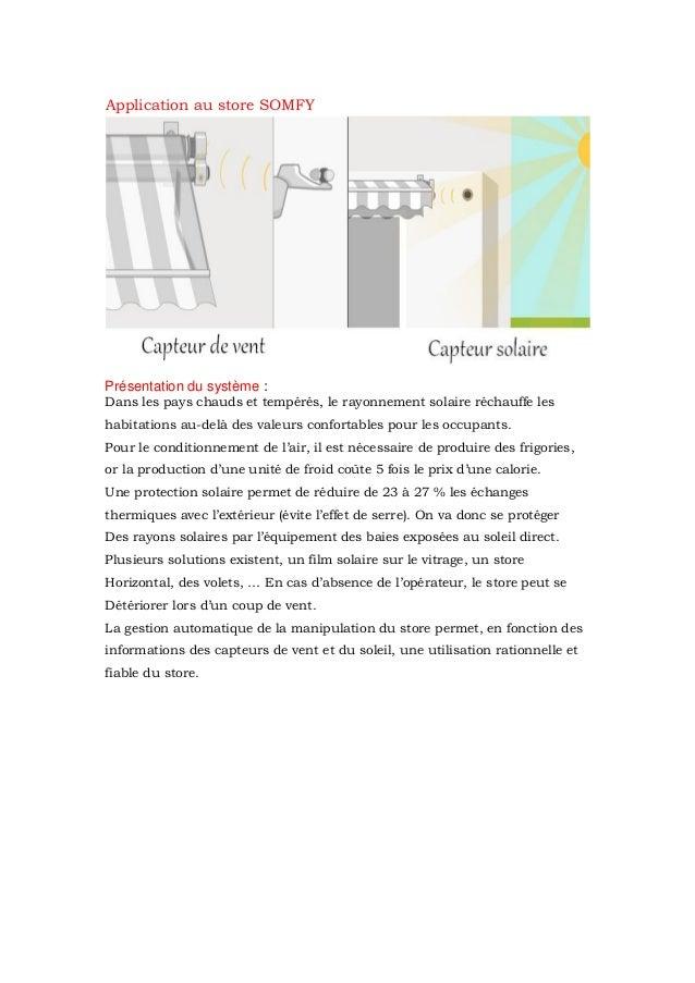 Application au store SOMFY Présentation du système : Dans les pays chauds et tempérés, le rayonnement solaire réchauffe le...