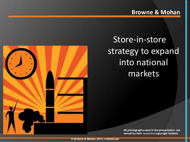 Browne & Mohan                            Store-in-store                          strategy to expand                      ...