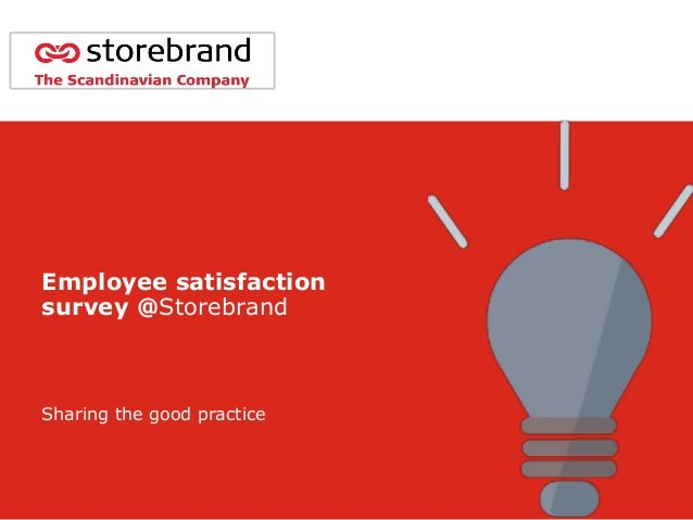 Employee satisfaction survey @Storebrand Sharing the good practice
