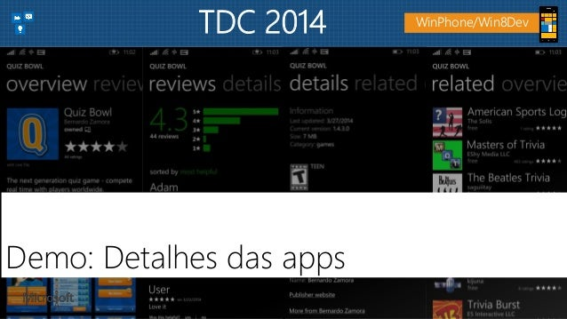 Demo: Detalhes das apps WinPhone/Win8DevTDC 2014