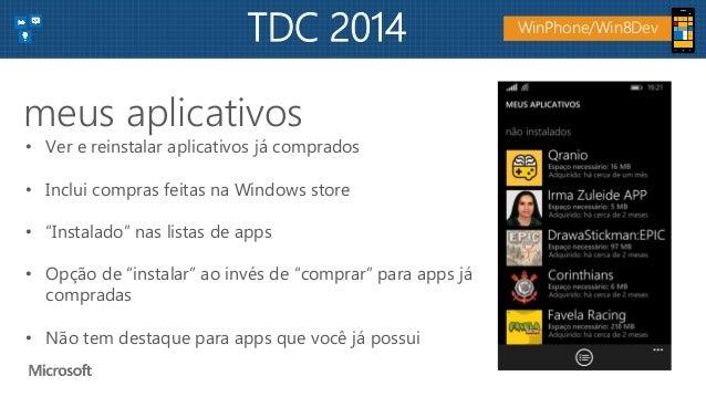 """• Ver e reinstalar aplicativos já comprados • Inclui compras feitas na Windows store • """"Instalado"""" nas listas de apps • Op..."""