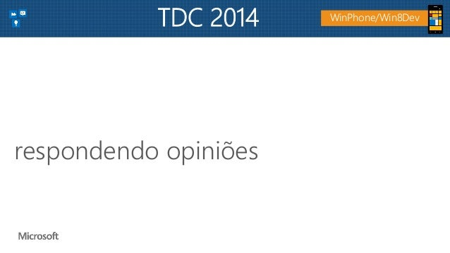 respondendo opiniões WinPhone/Win8DevTDC 2014