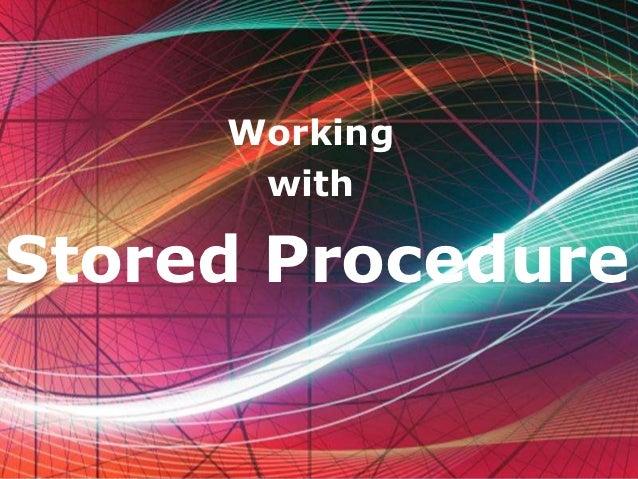 Working      withStored Procedure      Free Powerpoint Templates                                   @Virendra Yaduvanshi   1