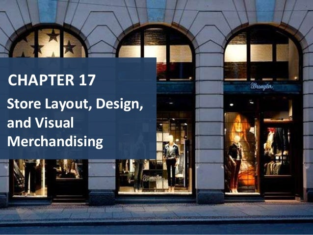CHAPTER 17 Store Layout, Design, and Visual Merchandising