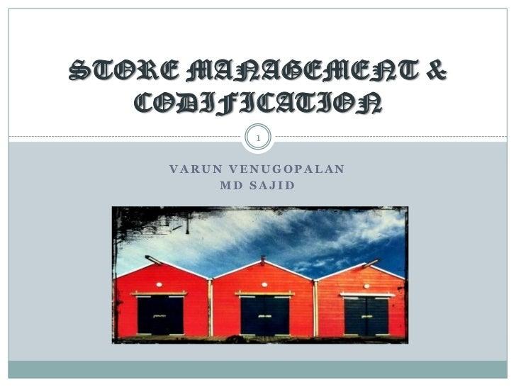 STORE MANAGEMENT &   CODIFICATION            1    VARUN VENUGOPALAN         MD SAJID