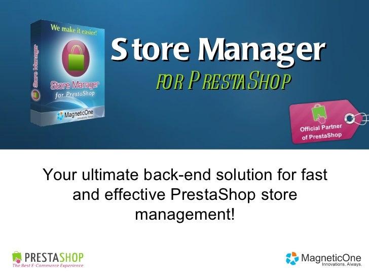 Store Manager  for PrestaShop Your ultimate back-end solution for fast and effective PrestaShop store management!