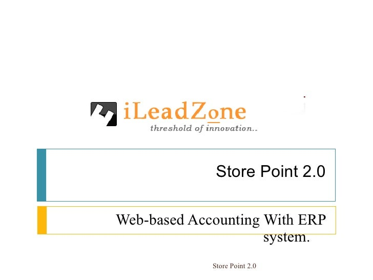 Store Point 2.0 Web-based Accounting With ERP system. 