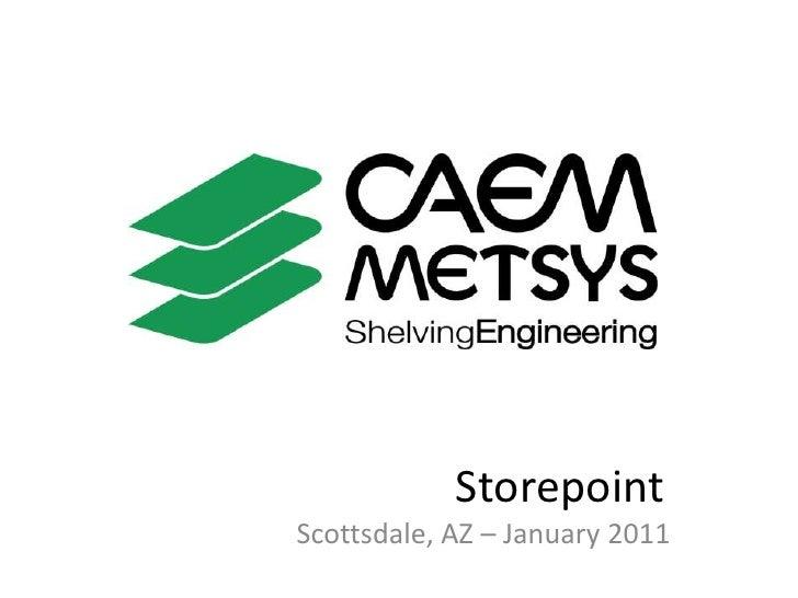 Storepoint<br />Scottsdale, AZ – January 2011<br />