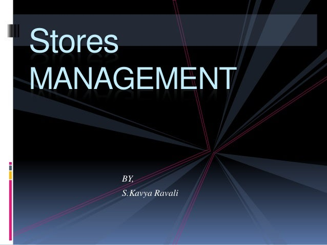 Stores  MANAGEMENT  BY,  S.Kavya Ravali