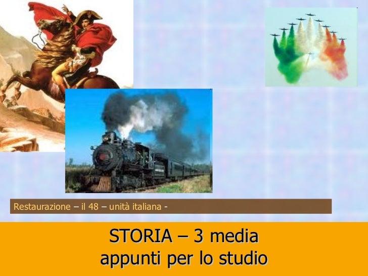 STORIA – 3 media appunti per lo studio Restaurazione  –  il 48  –  unità italiana  -