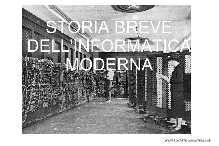 STORIA BREVE DELL'INFORMATICA MODERNA WWW.ROVATTICONSULTING.COM