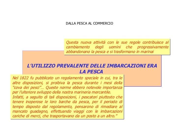 DALLA PESCA AL COMMERCIO L'UTILIZZO PREVALENTE DELLE IMBARCAZIONI ERA  LA PESCA  Nel 1822 fu pubblicato un regolamento spe...