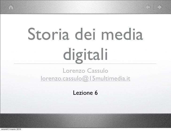 Storia dei media                             digitali                                 Lorenzo Cassulo                     ...